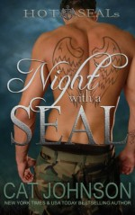 Night with a SEAL (Hot SEALs) (Volume 1) - Cat Johnson