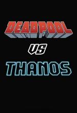 Deadpool vs. Thanos - Marvel Comics