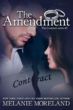 The Amendment (The Contract, #3) - Melanie Moreland