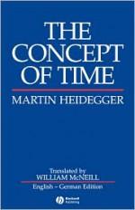 The Concept of Time - Martin Heidegger, William McNeill