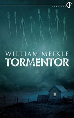 Tormentor - William Meikle