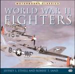 World War II Fighters - Jeffrey L. Ethell, Robert T. Sand
