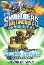 The Mask of Power: Stump Smash Crosses the Bone Dragon #6 (Skylanders Universe) - Onk Beakman