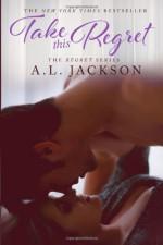 Take This Regret - A.L. Jackson