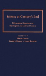 Science at Century's End: Philosophical Questions on the Progress and Limits of Science - Martin Carrier, Gerald J. Massey