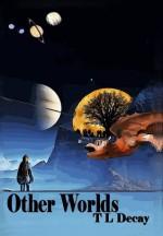 Other Worlds - Susan Simone, Catt Dahman, T.L. Decay, Jeremy Dick, Mark Woods