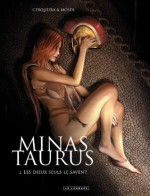 Minas Taurus - Tome 2 - Les dieux seuls le savent (French Edition) - Thomas Mosdi, David Cerqueira