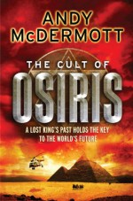 The Cult Of Osiris - Andy McDermott
