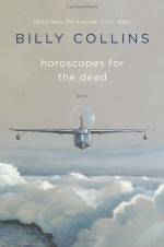 Horoscopes for the Dead - Billy Collins