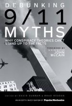 Debunking 9/11 Myths: Why Conspiracy Theories Can't Stand Up to the Facts - Popular Mechanics Magazine, David Dunbar, Brad Reagan, John McCain