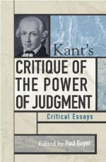Kant's Critique of the Power of Judgment: Critical Essays - Paul Guyer
