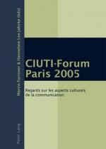 Ciuti-Forum Paris 2005: Regards Sur Les Aspects Culturels de La Communication - Martin Forstner