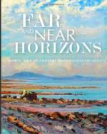 Far and Near Horizons: World Tour of Contemporary Landscape Artists - Linda Richichi, Michael Chesley Johnson, Stephanie Eichelberger