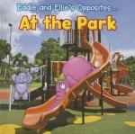 Eddie and Ellie's Opposites at the Park - Rebecca Rissman