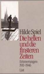 Die Hellen Und Die Finsteren Zeiten: Erinnerungen 1911-1914 - Hilde Spiel