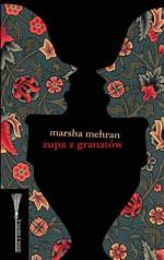 Zupa z granatów (Polska wersja jezykowa) - Marsha Mehran
