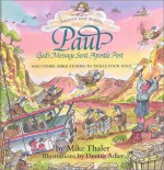 Paul: God's Message Sent Apostle Post: And Other Bible Stories to Tickle Your Soul - Mike Thaler, Dennis Adler