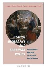 Realist Biography and European Policy: An Innovative Approach to European Policy Studies - Nicola Barker, Jeffrey David Turk, Adam Mrozowicki, Miriam Kennet
