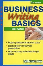 Business Writing Basics (Self-Counsel Business) - Jane Watson