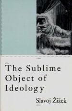 The Sublime Object of Ideology - Slavoj Žižek, Ernesto Laclau