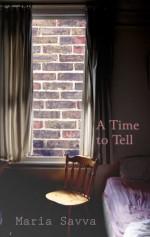 A Time to Tell - Maria Savva
