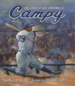 Campy: The Story of Roy Campanella - David A. Adler, Gordon James