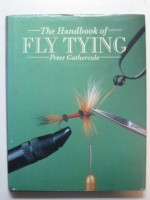 The Handbook of Fly Tying - Peter Gathercole