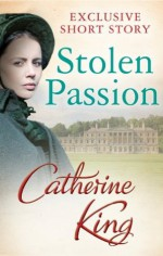 Stolen Passion - Catherine King