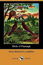 Birds of Passage (Dodo Press) - Henry Wadsworth Longfellow
