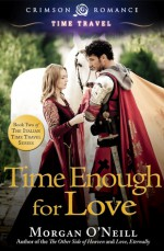 Time Enough for Love - Morgan O'Neill