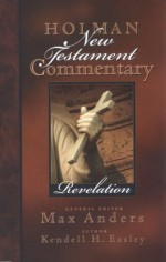 Holman New Testament Commentary - Revelation - Max E. Anders, Kendell H. Easley