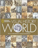 National Geographic Visual History of the World - Klaus Berndl, National Geographic Society, Douglas Brinkley