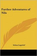 Further Adventures of Nils - Selma Lagerlöf