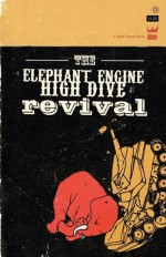 The Elephant Engine High Dive Revival - Cristin O'Keefe Aptowicz, Derrick Brown, Anis Mojgani