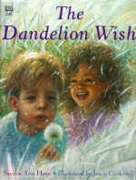 Dandelion Wish - Sandra Ann Horn, Mary Ling, Jason Cockcroft