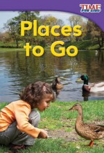 Places to Go (Library Bound) - Dona Herweck Rice