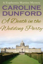 A Death in the Wedding Party - Caroline Dunford