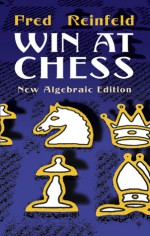 Win at Chess - Fred Reinfeld