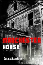 Manchester House - Donald Allen Kirch