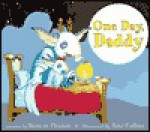 One Day, Daddy: Picture Book - Frances Thomas, Ross Collins