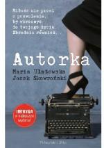 Autorka - Jacek Skowroński, Maria Ulatowska