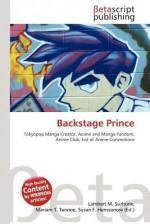 Backstage Prince - Lambert M. Surhone, Mariam T. Tennoe, Susan F. Henssonow