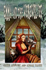 Emma and the Werewolves: Jane Austen's Classic Novel with Blood-Curdling Lycanthropy - Adam Rann, Jane Austen