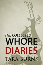 The Collected Whore Diaries - Tara Burns