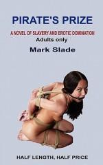 Pirate's Prize - Mark Slade