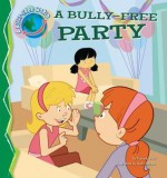 A Bully-Free Party - Pamela Hall, Bob Ostrom