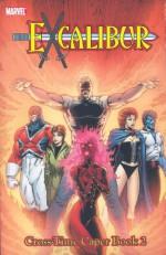 Excalibur Classic - Volume 4: Cross-Time Caper - Book 2 - Chris Claremont, Terry Austin, Michael Higgins, Alan Davis, Chris Wozniak, Ron Lim, Barry Windsor-Smith, Colleen Doran