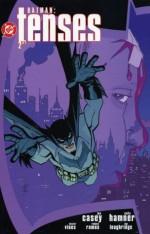 Batman: Tenses Part 2 of 2 - Joe Casey