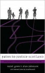 Paths to Justice Scotland: What People in Scotland Do and Think about Going to Law - Hazel Genn, Alan Paterson