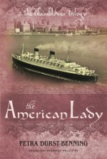 The American Lady (The Glassblower Trilogy Book 2) - Samuel Willcocks, Petra Durst-Benning